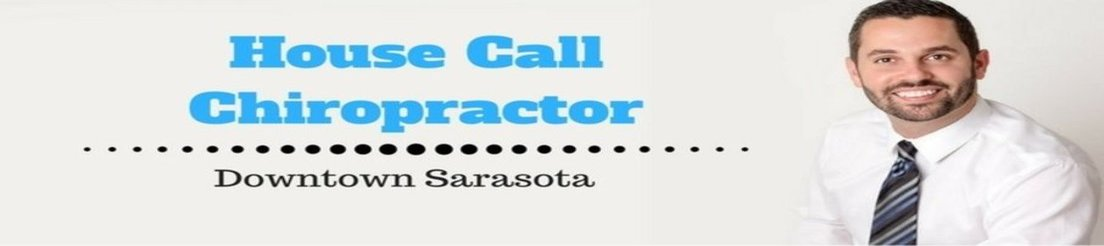 Sarasota Chiropractor | Sarasota chiropractic House Calls |  FL |