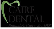 Caire Dental - Roland A. Caire, Jr., DDS