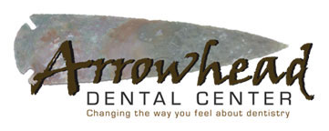 Arrowhead Dental Center - Changing the way you feel about dentistry